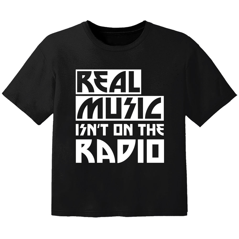 cool Kinder T-Shirt real music isnt on the radio